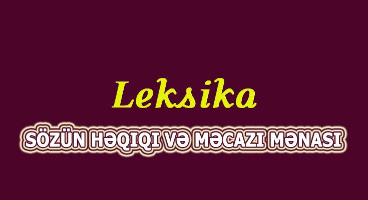 Sözün həqiqi və məcazi mənası